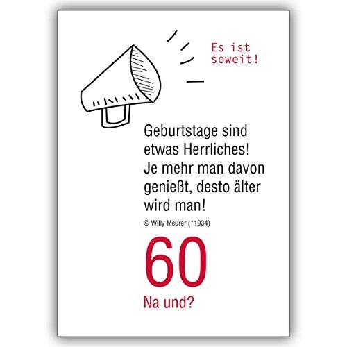 1 Geburtstagskarte: 60 Na und? Lustige Geburtstagskarte zum 60. Geburtstag: Es ist soweit!…