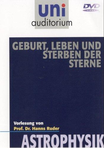 Uni Auditorium - Astrophysik: Geburt, Leben ...