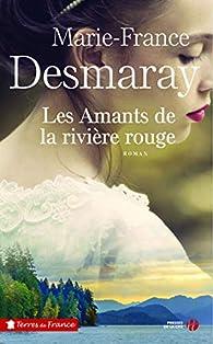 Les amants de la rivière rouge par Marie-France Desmaray