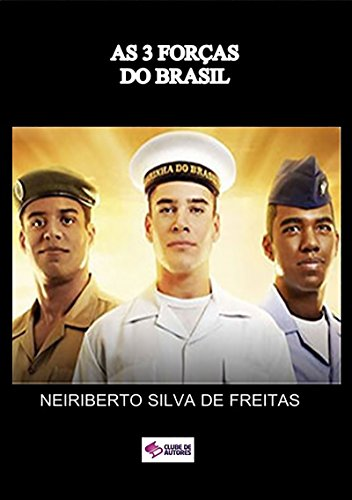 As 3 ForÇas Do Brasil (Portuguese Edition) por Neiriberto Silva De Freitas