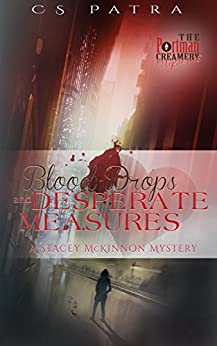 Blood Drops and Desperate Measures: A Stacey McKinnon Mystery (The Portman Creamery Mysteries Book 6) (English Edition) di [Patra, CS]
