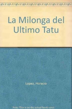 La Milonga del Ultimo Tatu par Horacio Lopez
