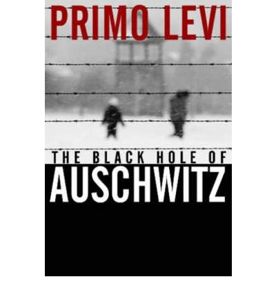 [(The Black Hole of Auschwitz)] [Author: Primo Levi] published on (January, 2006)