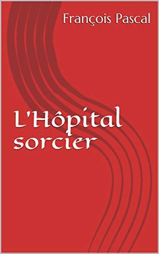 Couverture du livre L'Hôpital sorcier
