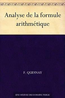Analyse de la formule arithmétique (French Edition)