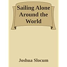 Sailing Alone Around the World (Annoted) (English Edition)