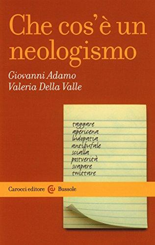 Che cos'è un neologismo (Le bussole) por Giovanni Adamo