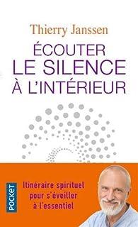 Écouter le silence à l'intérieur par Thierry Janssen