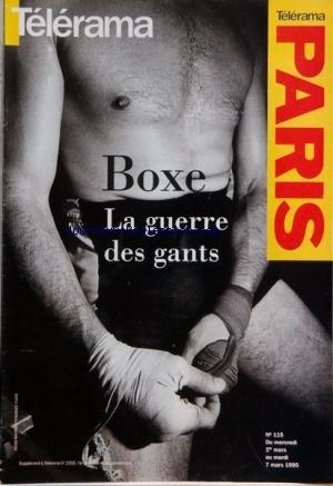 TELERAMA PARIS [No 115] du 01/03/1995 - BOXE - LA GUERRE DES GRANDS par Collectif