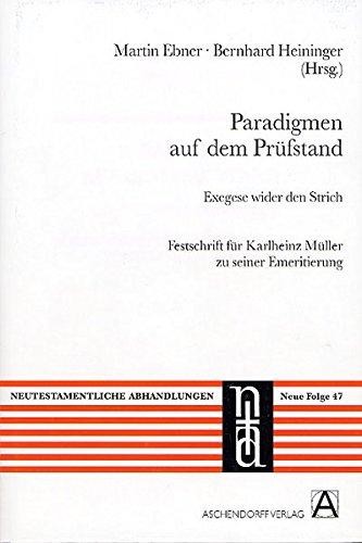 Paradigmen auf dem Prüfstand. Exegese wider den Strich: Festschrift für Karl-Heinz Müller