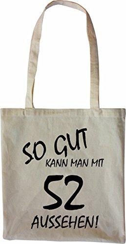 Mister Merchandise Tasche So gut kann man mit 52 aussehen! Jahren Jahre Stofftasche , Farbe: Schwarz Natur