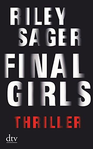 Buchseite und Rezensionen zu 'Final Girls: Thriller' von Riley Sager
