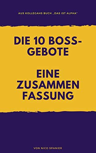 Zusammenfassung der 10 Boss-Gebote aus Kollegahs Buch ,,Das ist Alpha!