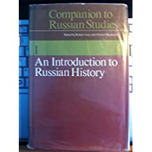 Companion to Russian Studies: Volume 1: An Introduction to Russian History