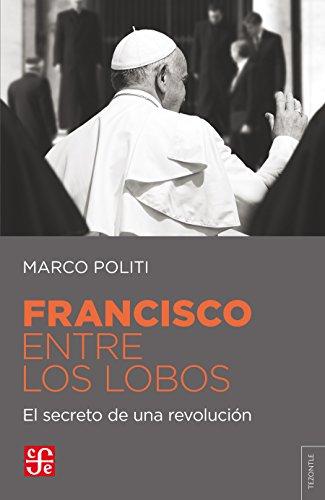 Francisco entre lobos. El secreto de una revolución por Marco Politi