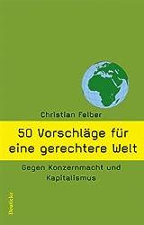 50 Vorschläge für eine gerechtere Welt: Gegen Konzernmacht und Kapitalismus