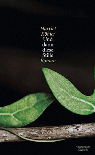 Buchseite und Rezensionen zu 'Und dann diese Stille: Roman' von Harriet Köhler
