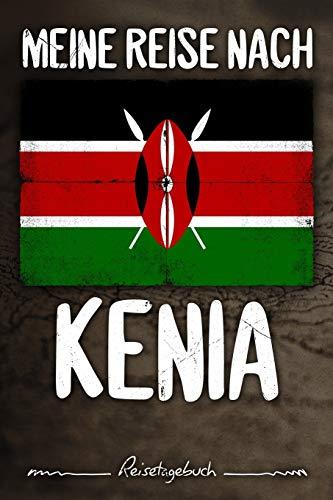Meine Reise nach Kenia Reisetagebuch: Tagebuch ca DIN A5 weiß liniert über 100 Seiten I Nairobi I Flagge I Afrika I Urlaubstagebuch