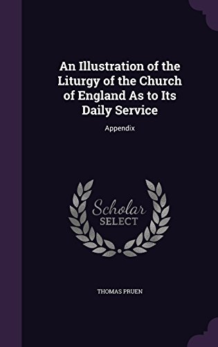 Best Sellers eBook Fir Ipad An Illustration of the Liturgy of the Church of England As to Its Daily Service: Appendix ePub