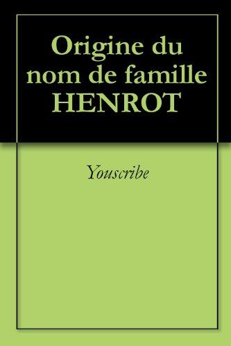Origine du nom de famille HENROT (Oeuvres courtes)