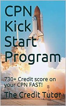 CPN Kick Start Program: 730+ Credit score on your CPN FAST