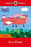 #4: Peppa Pig: In a Plane – Ladybird Readers Level 2