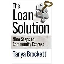 [(The Loan Solution: Nine Steps to Community Express )] [Author: Tanya F Brockett] [Nov-2007]
