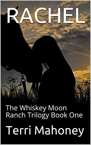 RACHEL: The Whiskey Moon Ranch Trilogy Book One (English Edition)
