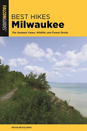 Best Hikes Milwaukee: The Greatest Views, Wildlife, and Forest Strolls (Best Hikes Near Series) (English Edition) North Wi-chart