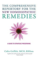 The Comprehensive Repertory of New Homoeopathic Remedies: A Guide to Strategic Prescribing
