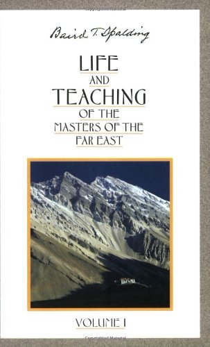 Life and Teaching of the Masters of the Far East, Vol. 1 (English Edition) von [Spalding, Baird T.]