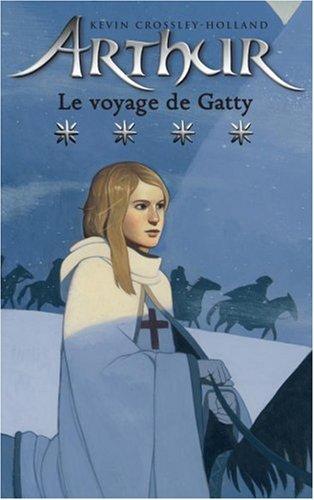 Arthur, Tome 4 : Le voyage de Gatty