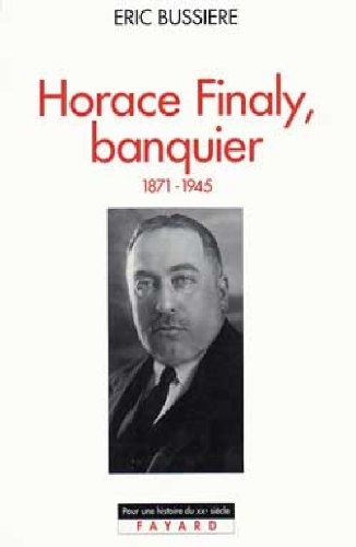 Horace Finaly, banquier : 1871-1945