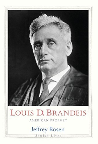 Louis D. Brandeis: American Prophet (Jewish Lives) by Jeffrey Rosen (2016-08-02)