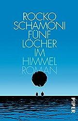 Fünf Löcher im Himmel: Roman
