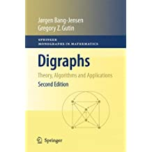 Digraphs: Theory, Algorithms and Applications (Springer Monographs in Mathematics)