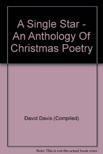 A single star : an anthology of Christmas poetry