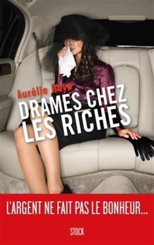 Drames chez les riches par Aurélie Raya