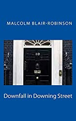 Downfall in Downing Street: Power, Corruption, Lies and Sex