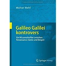Galileo Galilei kontrovers: Ein Wissenschaftler zwischen Renaissance-Genie und Despot