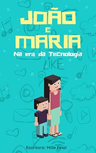 João e Maria na Era da Tecnologia (Portuguese Edition)