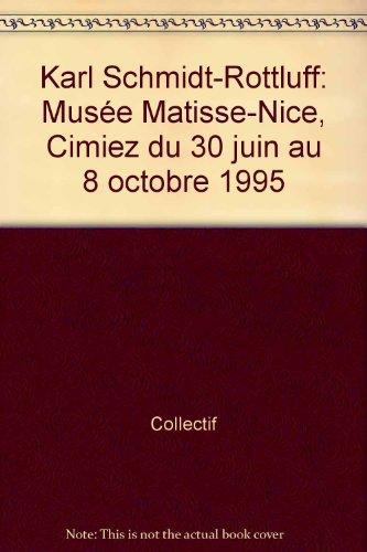 Karl Schmidt-Rottluff : catalogue de l'exposition du musée Matisse, 1995 par Xavier Girard