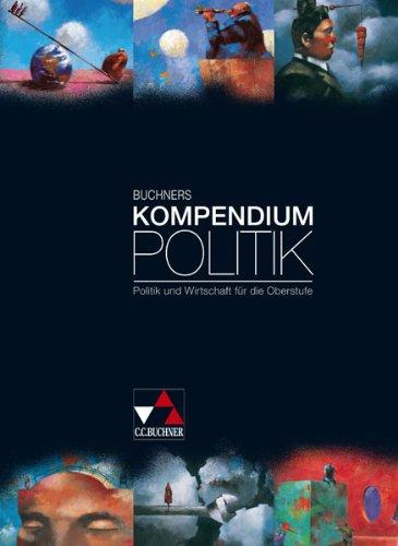 Buchner Buchners Kompendium Politik: Politik und Wirtschaft für die Oberstufe