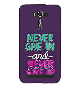 printtech Never Give Up Quotes Back Case Cover for Asus Zenfone 2 Laser ZE500KL::Asus Zenfone 2 Laser ZE500KL (5 Inches)