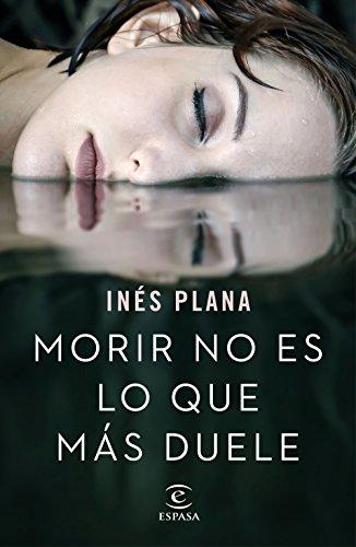 Morir no es lo que más duele eBook: Giné, Inés Plana: Amazon.es ...