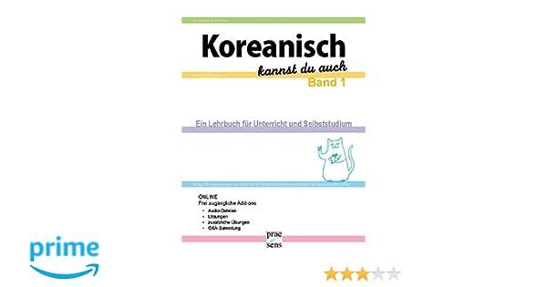 Koreanisch Kannst Du Auch 1 Ein Lehrbuch Für Unterricht Und