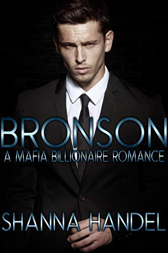 Bronson: A Mafia Billionaire Romance (English Edition)