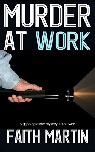 MURDER AT WORK a gripping crime mystery full of twists by [MARTIN, FAITH]