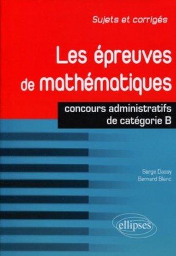 Les épreuves de mathématiques : Concours de catégorie B