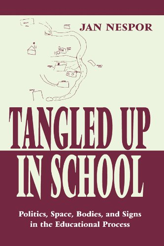 Tangled Up in School: Politics, Space, Bodies, and Signs in the Educational Process (Sociocultural, Political, and Historical Studies in Education) (English Edition)